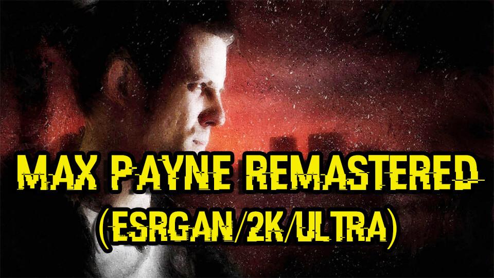 Max Payne Remastered ESRGAN skachat'