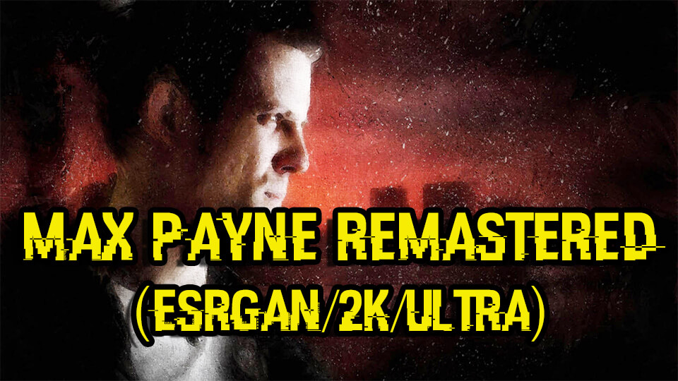 Max Payne Remastered ESRGAN skachat'